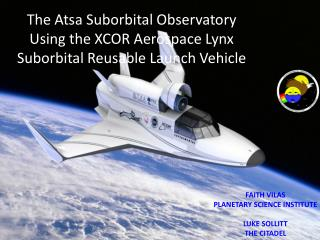The  Atsa  Suborbital Observatory Using the XCOR Aerospace Lynx Suborbital Reusable Launch Vehicle
