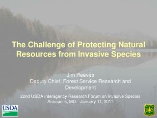 The Challenge of Protecting Natural Resources from Invasive Species