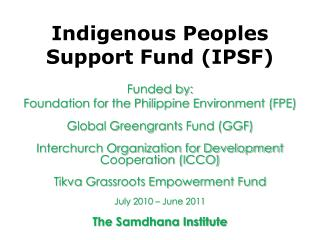 Indigenous Peoples  Support Fund (IPSF)