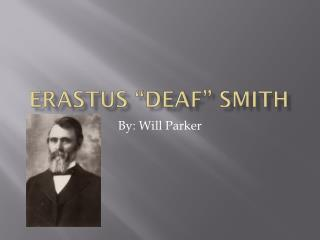"Erastus ""Deaf"" Smith"
