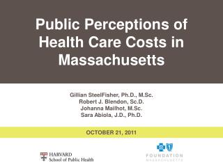 Public Perceptions of Health Care Costs in Massachusetts