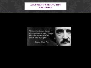 Argument Writing  Tips Mrs. Giotis