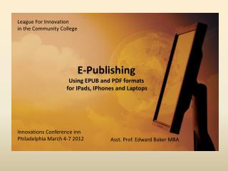 E-Publishing Using EPUB and PDF formats  for IPads, IPhones and Laptops