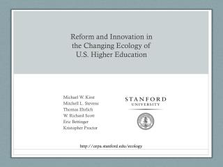 Reform and Innovation in the Changing Ecology of U.S. Higher Education
