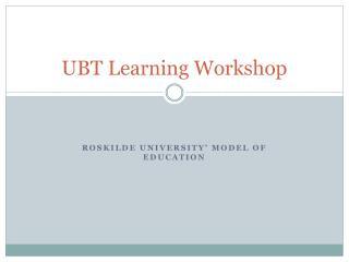 UBT Learning Workshop