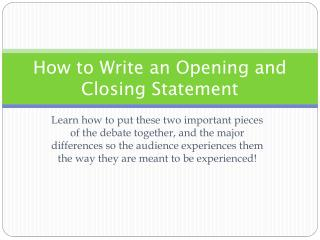 How to Write an Opening and Closing Statement