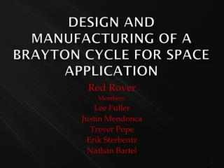 Design and manufacturing of a  brayton  cycle for space application