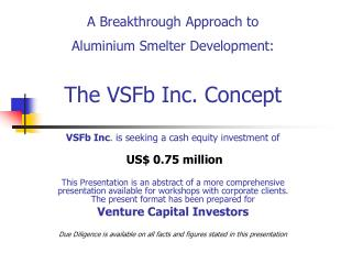 A Breakthrough Approach to  Aluminium Smelter Development: The VSFb Inc. Concept
