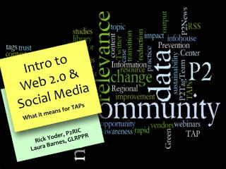 Intro to  Web 2.0 &  Social Media
