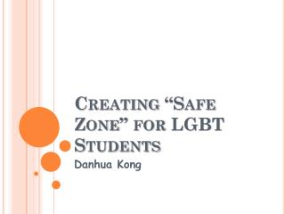 """Creating """"Safe Zone"""" for  LGBT Students"""