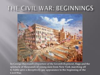 The Civil War: Beginnings