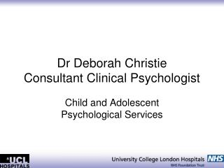 Dr Deborah Christie  Consultant Clinical Psychologist
