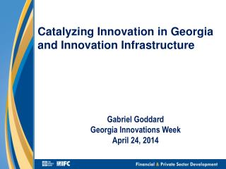 Catalyzing Innovation  in  Georgia  and Innovation Infrastructure