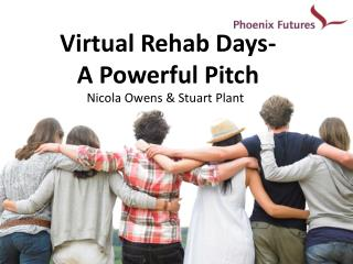 Virtual Rehab Days-  A Powerful Pitch