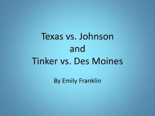 Texas vs. Johnson  and  Tinker vs. Des Moines