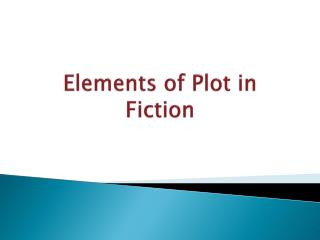 Elements of Plot in Fiction