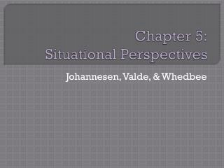 Chapter 5: Situational Perspectives