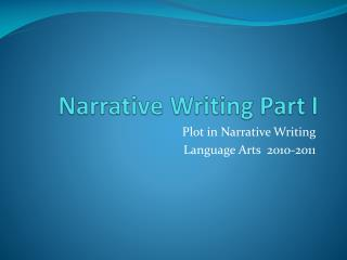 Narrative  Writing Part I