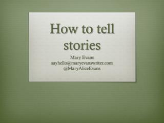 How to tell stories