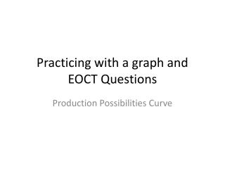 Practicing with a graph and EOCT Questions