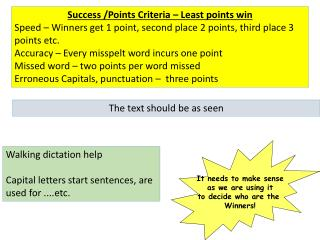 Walking dictation help Capital letters start sentences, are used for ....etc.
