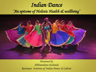 Indian Dance  'An epitome of Holistic Health & wellbeing'