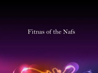Fitnas  of the  Nafs