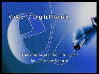 Video 17 Digital Remix