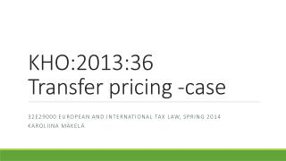 KHO:2013:36 Transfer pricing -case