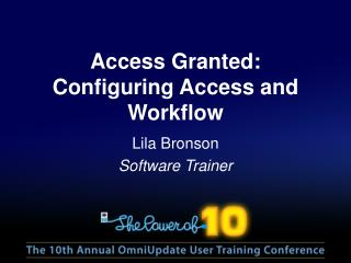 Access Granted: Configuring Access and Workflow
