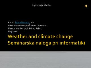 Weather and climate change Seminarska naloga pri informatiki