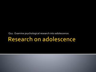 Research on adolescence