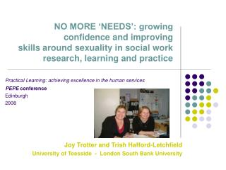 NO MORE  NEEDS : growing confidence and improving  skills around sexuality in social work research, learning and practic