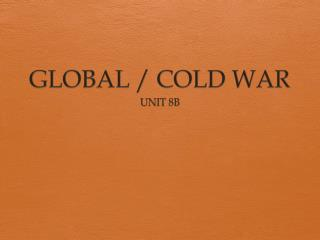 GLOBAL / COLD WAR