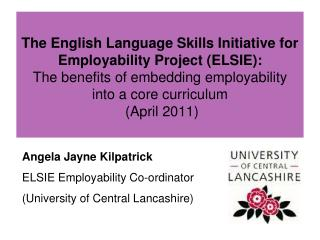 Angela Jayne  Kilpatrick ELSIE  Employability  Co-ordinator (University of Central Lancashire)