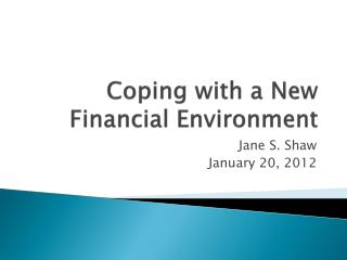 Coping with a New Financial Environment