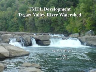 TMDL Development Tygart Valley River Watershed