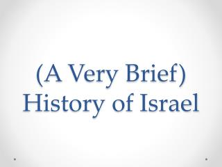 (A Very Brief) History of Israel