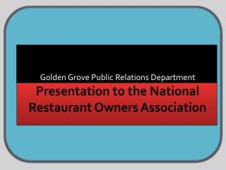 Presentation to the National Restaurant Owners Association