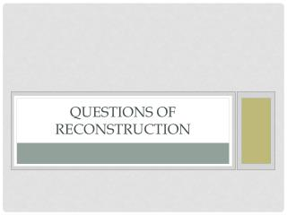 Questions of Reconstruction