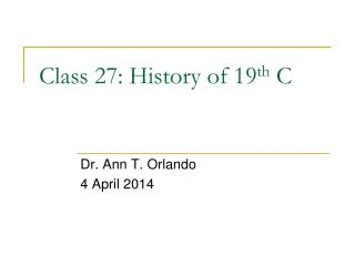 Class  27 :  History of 19 th  C