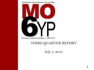 THIRD QUARTER REPORT July 3, 2012