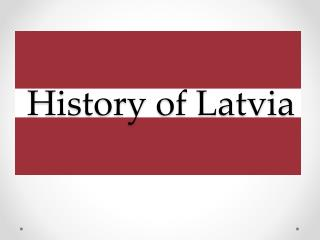 History of Latvia
