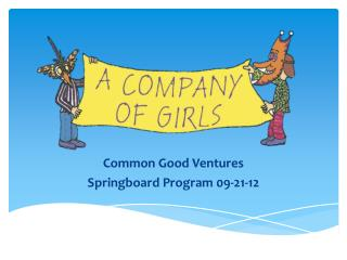 Common Good Ventures Springboard Program 09-21-12