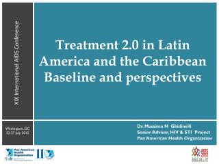 Treatment 2.0  in Latin America and  the Caribbean Baseline  and  perspectives