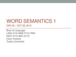Word semantics 1 DAY 26 – Oct 28, 2013