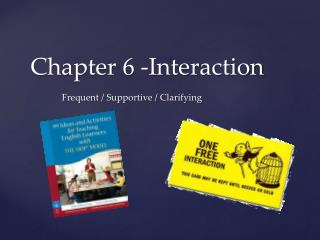 Chapter 6 -Interaction