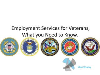 Employment Services for Veterans, What you Need to Know.