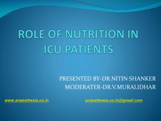 ROLE OF NUTRITION IN ICU PATIENTS