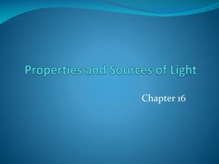 Properties and Sources of Light